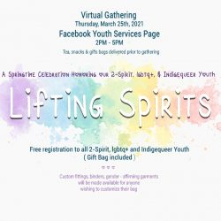 Lifting Spirits Virtual Gathering- for 2 Spirit/Indigequeer Youth